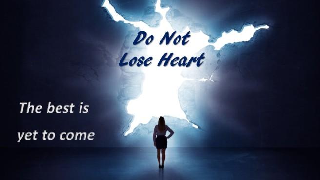 lose heart