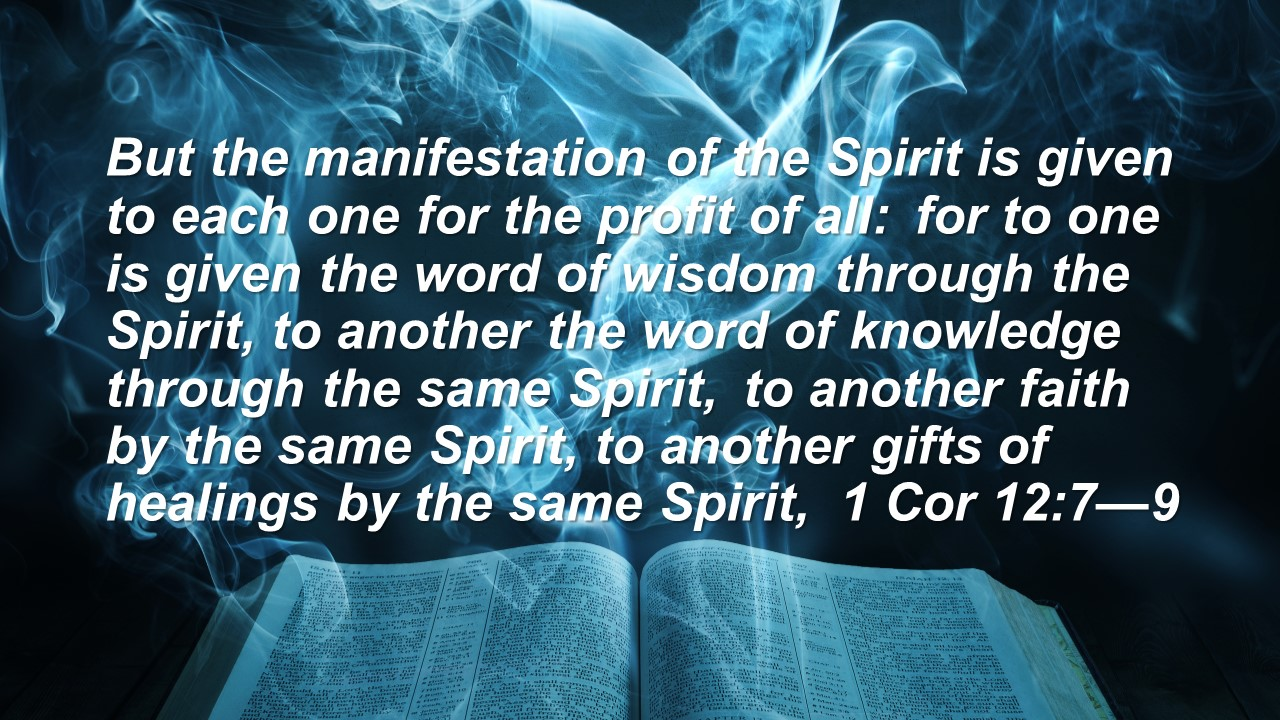 But the manifestation of the Spirit is given