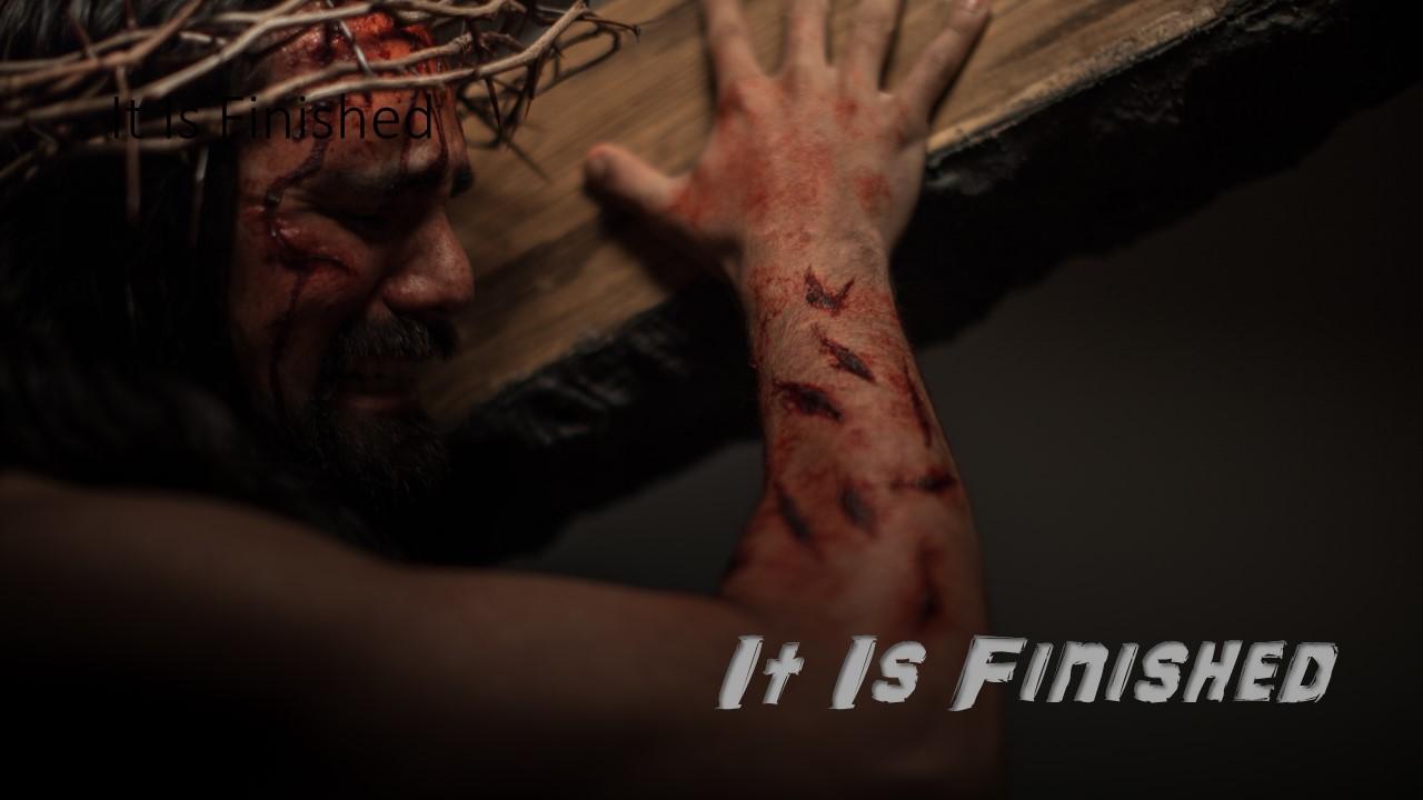 It is finished Jesus