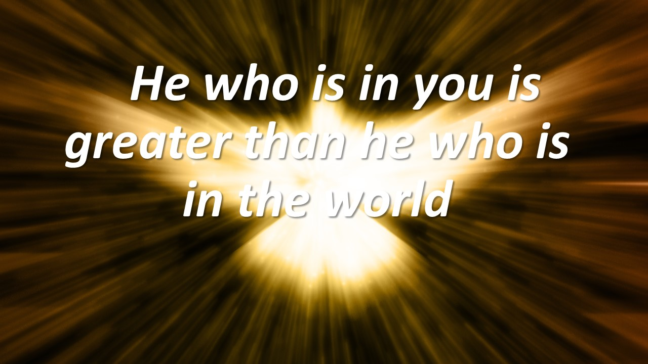 Greater is he in you dove