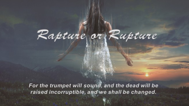 Rapture or rupture